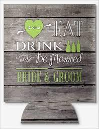wedding koozie sayings eat drink v3 0 saying wedding koozies by personalizedpockets