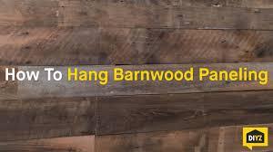 how to hang barnwood paneling youtube