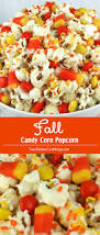 fall candy corn popcorn fun halloween treats fall candy and