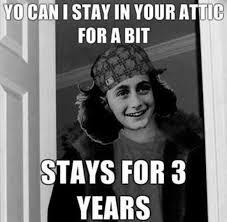 Anne Frank Memes - scumbag anne frank imgur