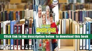 free download a trip to the grocery store powerkids readers my