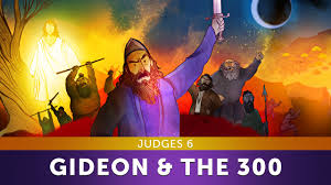sunday lesson gideon and the 300 men judges 6 bible