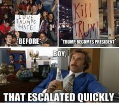 Escalated Quickly Meme - ve trump5 ate before trumpbecomes president boy that escalated