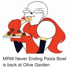 Olive Garden Never Ending Pasta Bowl Is Back - mrw never ending pasta bowl is back at olive garden mrw meme on me me