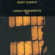 living ornaments 81 gary numan songs reviews credits allmusic