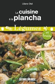 cuisine a la la cuisine à la plancha légumes et fruits éditions sud