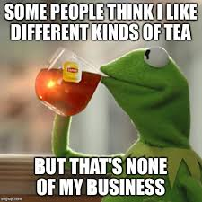 Different Kinds Of Memes - but thats none of my business memes imgflip