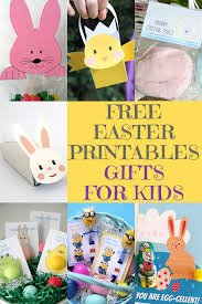 easter gifts for children 25 free easter printables