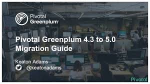 greenplum 4 3 to 5 0 migration guide youtube