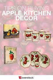 Apple Kitchen Canisters 5 Tips On Choosing Apple Kitchen Decor Overstock Com