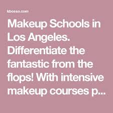 makeup schools in los angeles makeup schools in los angeles differentiate the fantastic from