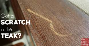 easy fix for scratched teak the boat galley