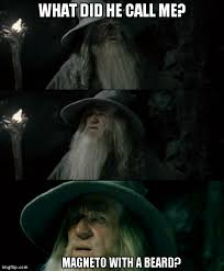 Magneto Meme - confused gandalf meme imgflip