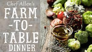 farm to table dinner chef allen s farm to table dinner gables edition the café at