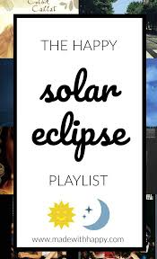 the happy solar eclipse playlist made with happy