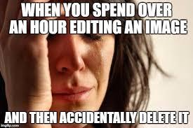 Meme Editing - first world problems meme imgflip