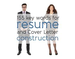 list of adjectives for resume 155 key words for resume and cover letter construction just english