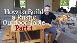 Plans For Wood Patio Furniture by 208 How To Build A Rustic Outdoor Table Part 1 Of 2 Youtube
