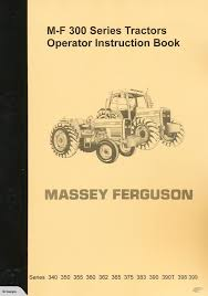 massey ferguson 300 series tractor operator manual trade me