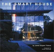 smart houses the smart house book by james grayson trulove