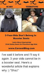 Appropriate Memes For Kids - scary terrifying 3 year olds don t belong in booster seats learn