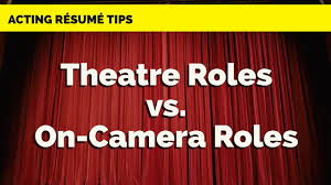 How To Acting Resume How To List Theatre Roles Vs On Camera Roles Acting Resume Tips