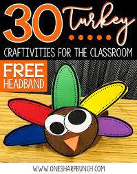 how can i get a free turkey for thanksgiving 30 turkey crafts and activities for the classroom one sharp bunch