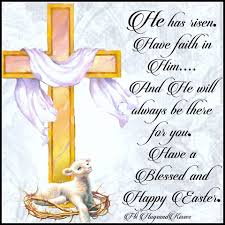 easter quotes he has risen have faith inspirational pinterest happy easter