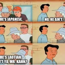 King Of The Hill Meme - cotton hill knows the nationality of all asians on king of the hill