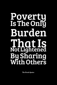 quotes about leadership and helping others poverty quotes u2013 end poverty slogans quotes u0026 sayings