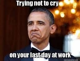 Last Day Of Work Meme - last day memes image memes at relatably com