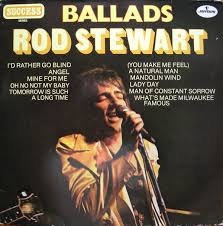 I D Rather Go Blind Cover Rod Stewart Ballads Vinyl Lp At Discogs