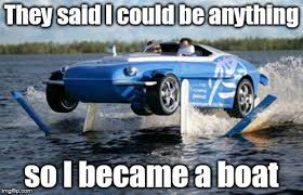 Boat Meme - image tagged in car boat car car memes boat memes imgflip