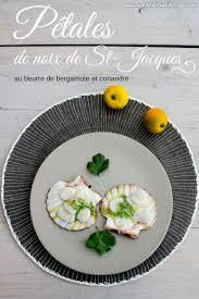 cuisiner st jacques st jacques au beurre de bergamote et coriandre cuisine de tous les