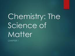 chemistry the science of matter