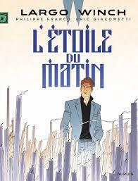 l u0027étoile du matin tome 21 from the comic book serie largo winch
