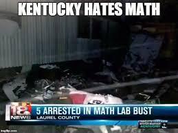 Kentucky Meme - math illegal in ky memes imgflip