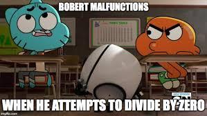 Divide By Zero Meme - bobert dividing by zero imgflip