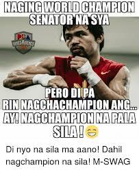 Swag Memes - naging world chion senator nasya pero dipa rin angtor am