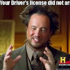 New Driver Meme - meme creator your driver s license did not arrive