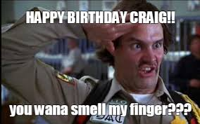 Craig Meme - meme maker happy birthday craig