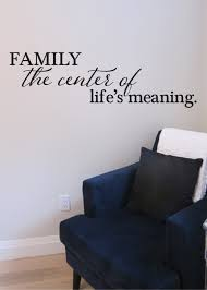 Family The Center Of Lifes Meaning Quote For Pictures - Family room meaning
