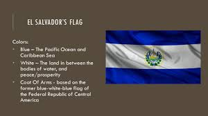 Flag El Salvador El Salvador Kaitlin Contreras Ppt Download