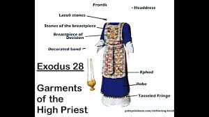 high priest garments exodus 28 1 14 the priests garment 15 30 the priests breastplate