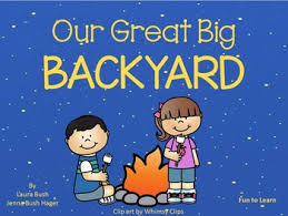 Our Big Backyard by Our Great Big Backyard 42 Pgs Common Core Activities By Fun To Learn