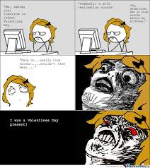Day After Birthday Meme - valentines day is nine months before my birthday by serkan meme