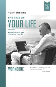 the time of your life u2013 tony robbins