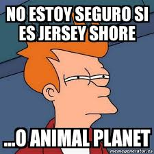 Jersey Shore Meme Generator - meme futurama fry no estoy seguro si es jersey shore o animal