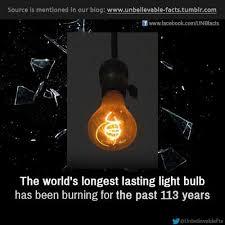longest lasting light bulb unbelievable facts the world s longest lasting light bulb has been
