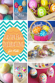 Easy Easter Egg Decorating For Toddlers easter egg decorating ideas for kids